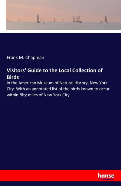 Visitors' Guide to the Local Collection of Birds