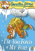 Geronimo Stilton: I'm Too Fond of My Fur!