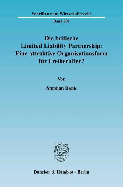 Die britische Limited Liability Partnership: Eine attraktive Organisationsform für Freiberufler?