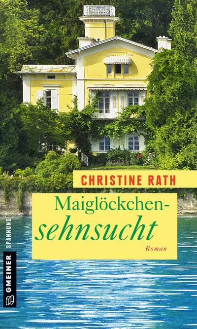 Maiglöckchensehnsucht; Roman   ; Frauenromane im GMEINER-Verlag ; Deutsch