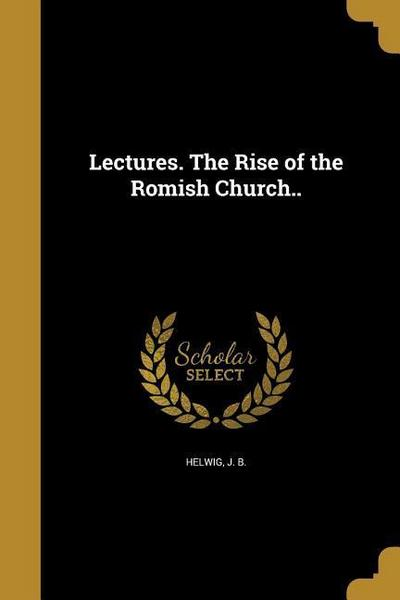 LECTURES THE RISE OF THE ROMIS
