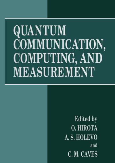 Quantum Communication, Computing, and Measurement