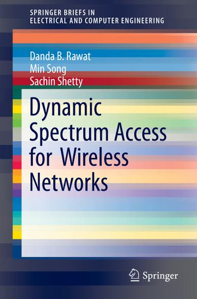 Dynamic Spectrum Access for Wireless Networks