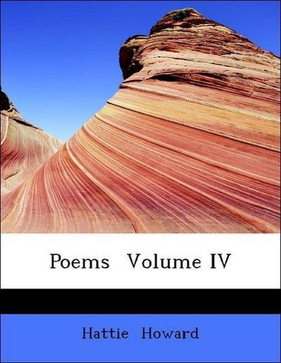 Poems  Volume IV
