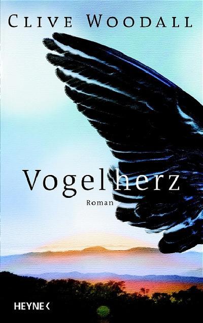 Vogelherz - München : Heyne - Taschenbuch, Deutsch, Clive Woodall, Roman, Roman