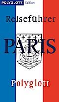 POLYGLOTT Edition Reiseführer Paris; Paris ge ...