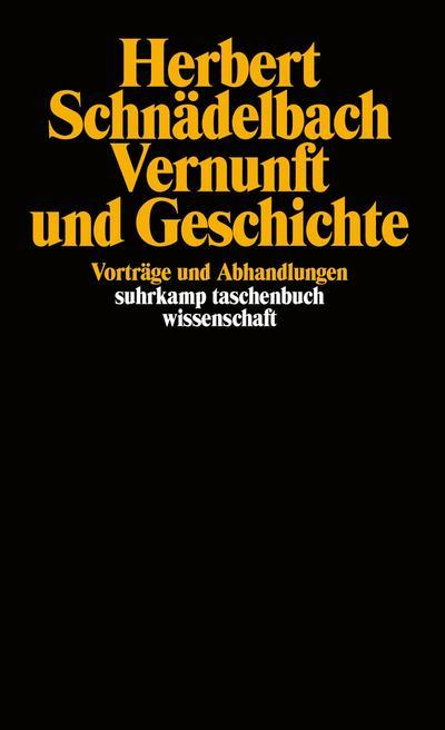 Vernunft und Geschichte: Vorträge und Abhandlungen: BD 1 (suhrkamp taschenbuch wissenschaft)