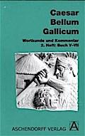 Bellum Gallicum (Latein) / Wortkunde und Kommentar: Buch V-VII (Aschendorffs Sammlung lateinischer und griechischer Klassiker / Lateinische Texte und Kommentare)