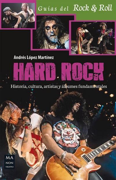 Hard Rock: Historia, Cultura, Artistas y Albumes Fundamentales