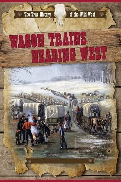 Wagon Trains Heading West