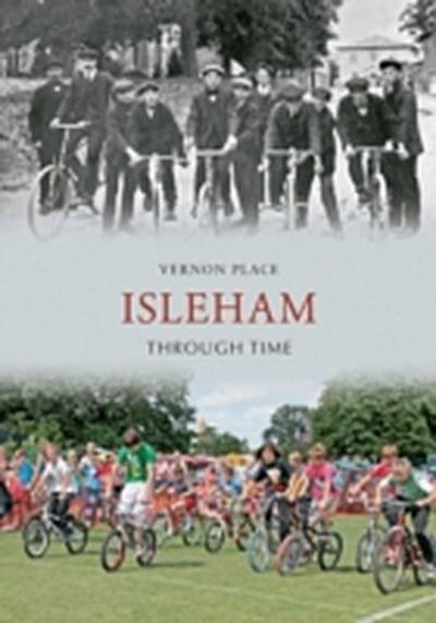 Isleham Through Time