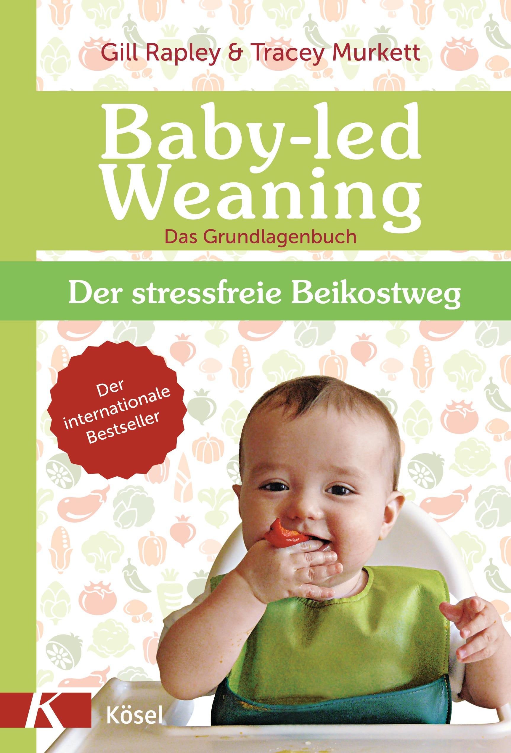 Baby-led Weaning - Das Grundlagenbuch Gill Rapley