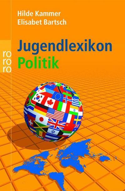 Jugendlexikon Politik. 800 einfache Antworten auf schwierige Fragen;