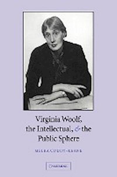 Virginia Woolf, the Intellectual & the Public Sphere