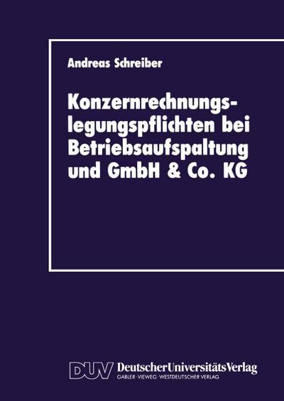 Konzernrechnungslegungspflichten bei Betriebsaufspaltung und GmbH & Co. KG