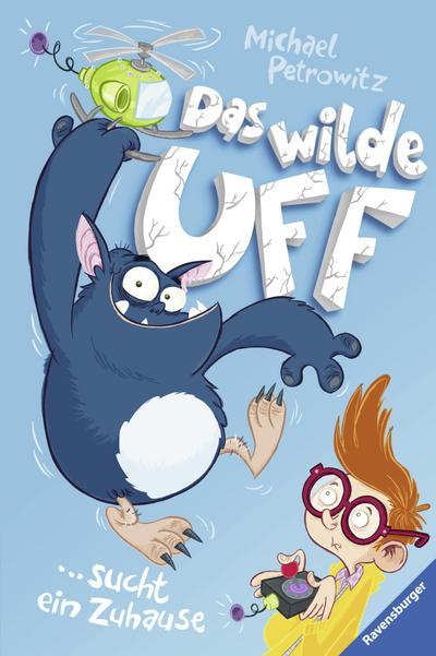 Das wilde Uff, Band 1: Das wilde Uff sucht ein Zuhause