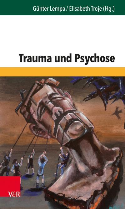 Trauma und Psychose