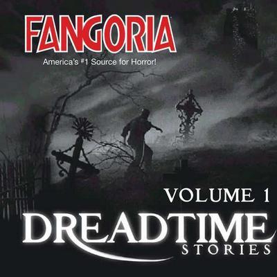 Fangoria S Dreadtime Stories, Vol. 1