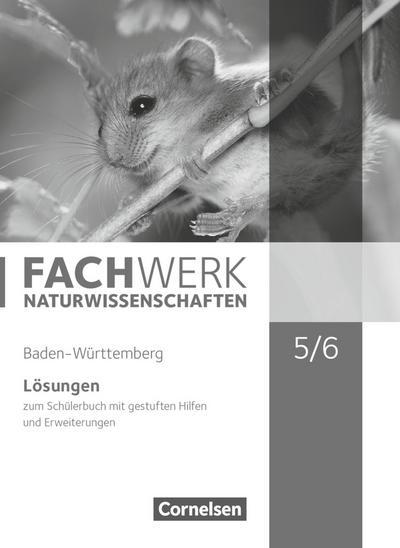Fachwerk Naturwissenschaften 5./6. Schuljahr: Biologie, Naturphänomene und Technik - Baden-Württemberg - Lösungen zum Schülerbuch