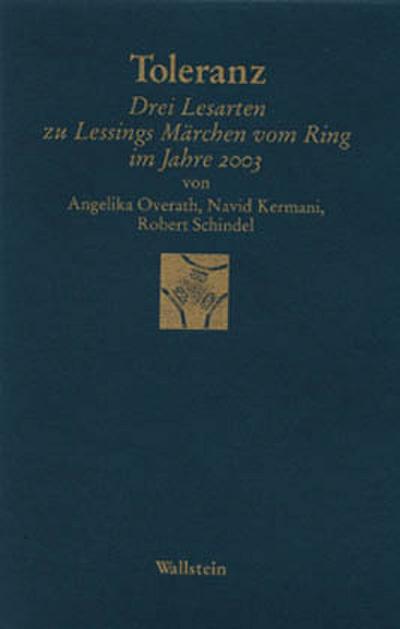 Toleranz: Drei Lesarten zu Lessings »Märchen vom Ring« im Jahre 2003 (Göttinger Sudelblätter)