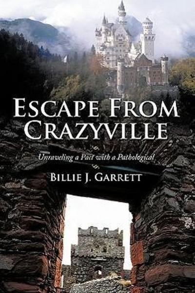 Escape from Crazyville: Unraveling a Pact with a Pathological