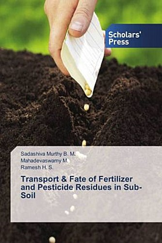 Transport & Fate of Fertilizer and Pesticide Residues in Sub ... 9783639519372