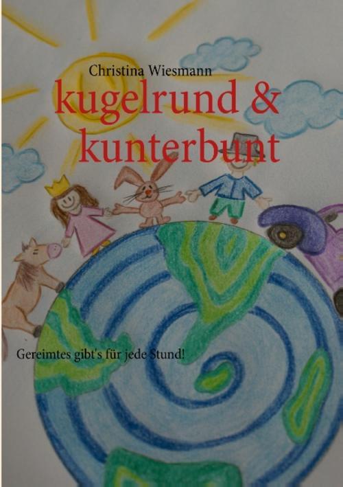 Christina Wiesmann ~ kugelrund & kunterbunt 9783732254569