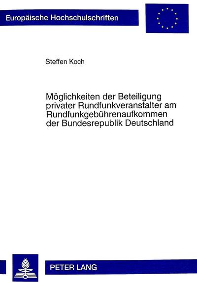 Möglichkeiten der Beteiligung privater Rundfunkveranstalter am Rundfunkgebührenaufkommen der Bundesrepublik Deutschland