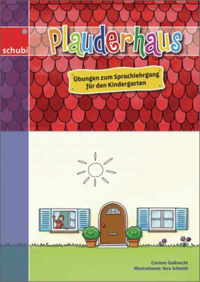 Lernhauskarteien: Plauderhaus: Übungen zum Sprachlehrgang für den Kindergarten