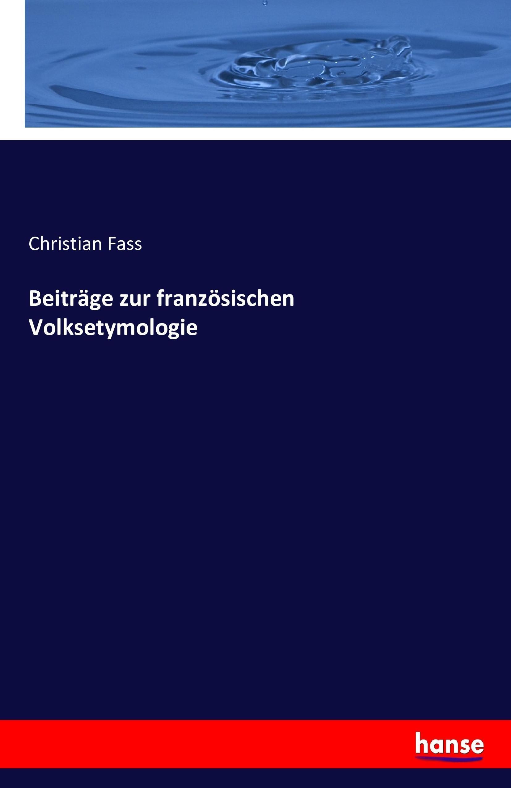 Beiträge zur französischen Volksetymologie Christian Fass
