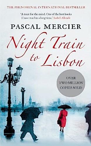 Pascal Mercier ~ A Night Train to Lisbon 9781843547587