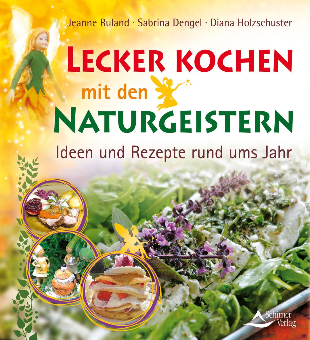 Lecker kochen mit den Naturgeistern Jeanne Ruland