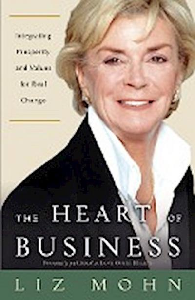 The Heart of Business: Integrating Prosperity and Values for Real Change