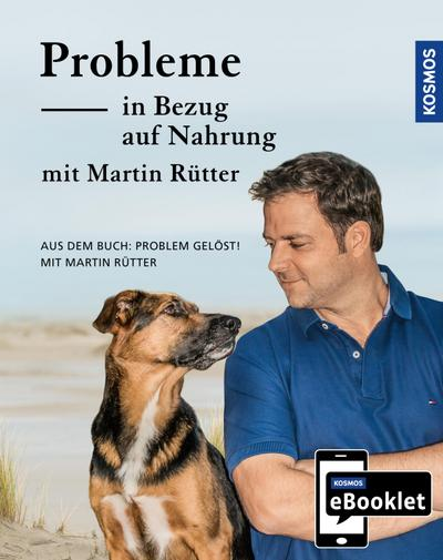 KOSMOS eBooklet: Probleme in Bezug auf Nahrung - Unerwünschtes Verhalten beim Hund
