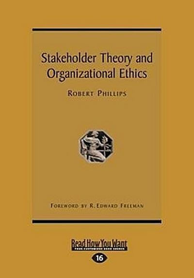 Stakeholder Theory and Organizational Ethics (Large Print 16pt)