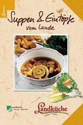 Suppen und Eintöpfe vom Lande   ; Landküche; Deutsch; 50 farb. Fotos -