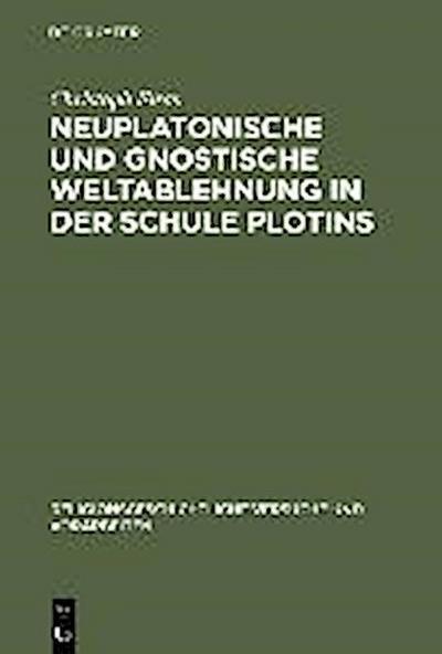 Neuplatonische und gnostische Weltablehnung in der Schule Plotins