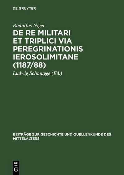De re militari et triplici via peregrinationis Ierosolimitane (1187/88)