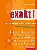 exakt! Wirtschafts- und Sozialkunde für gewerblich-technische Ausbildungsberufe. Schülerband