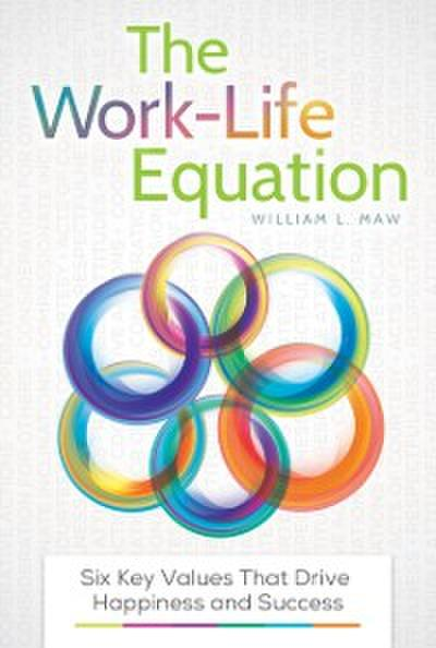 Work-Life Equation: Six Key Values That Drive Happiness and Success