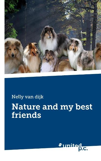 Nelly van dijk ~ Nature and my best friends 9783710310997