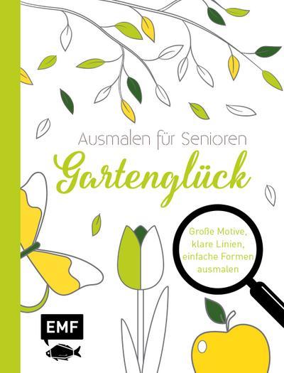 Ausmalen für Senioren – Gartenglück; Große Motive, klare Linien, einfache Formen ausmalen; Deutsch