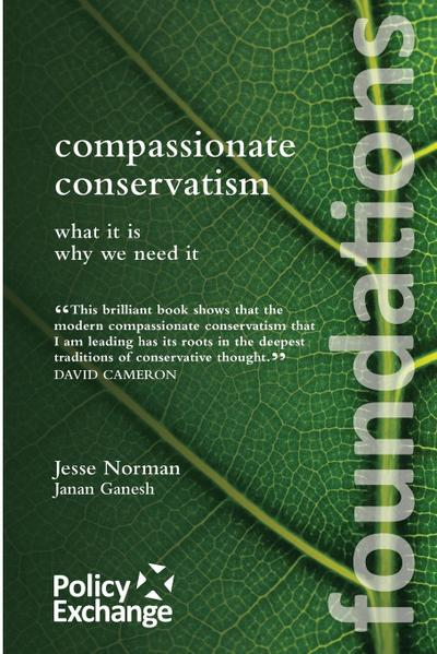 Compassionate Conservatism: What It Is Why We Need It