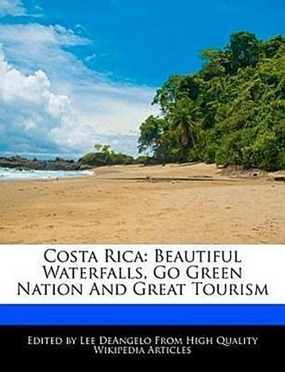 Costa Rica: Beautiful Waterfalls, Go Green Nation and Great Tourism