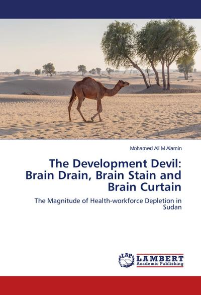 The Development Devil: Brain Drain, Brain Stain and Brain Curtain