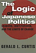 The Logic of Japanese Politics: Leaders, Institutions and the Limits of Change (Studies of the East Asian Institute (Columbia Paperback))