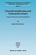 Finanzierungsleasing und Verbraucherschutz - Ralph Oberfeuchtner