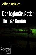 Der Legionär: Action Thriller Roman