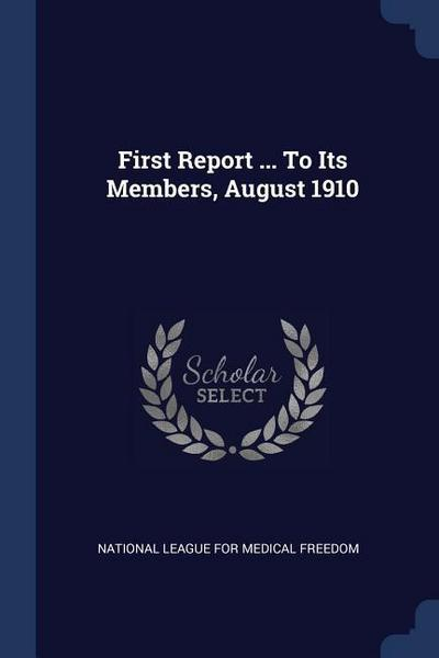 First Report ... to Its Members, August 1910