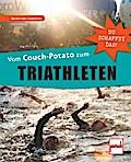 Vom Couch-Potato zum Triathleten: Du schaffst ...
